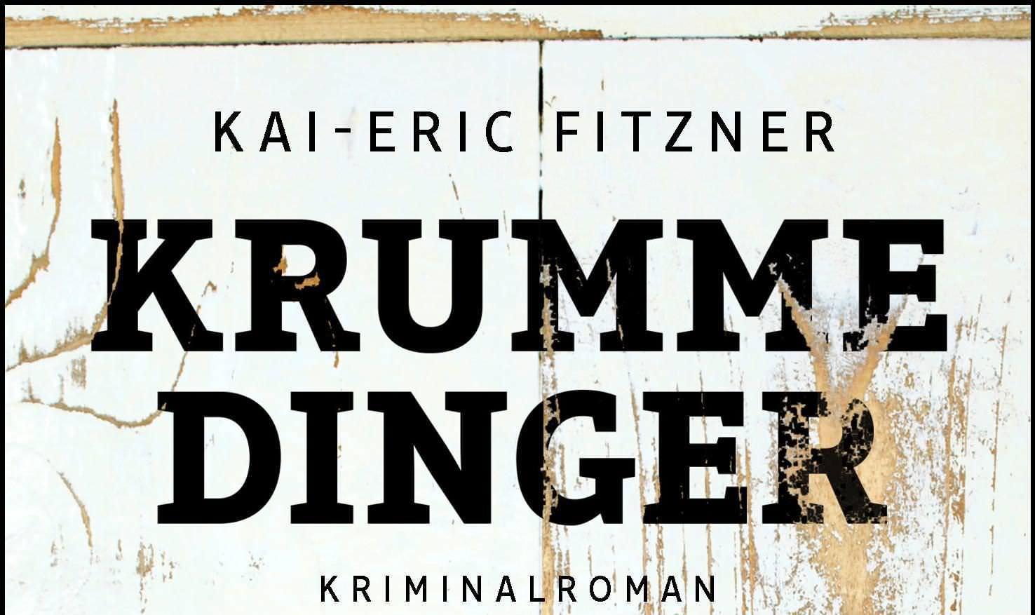 Krumme Dinger von Kai-Eric Fitzner